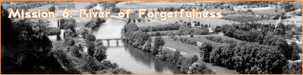 Mission 6: River of Forgetfulness